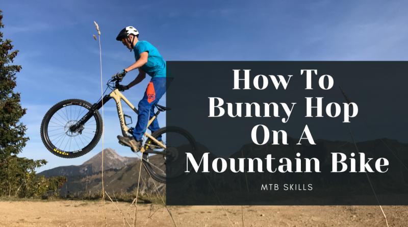 How To Bunny Hop On A Mountain Bike